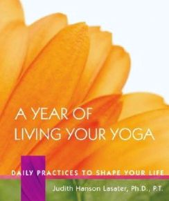 A-Year-of-Living-Your-Yoga-Lasater-Judith